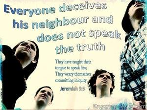 Jeremiah 9:5 Everyone Deceives His Neighbour (cream)