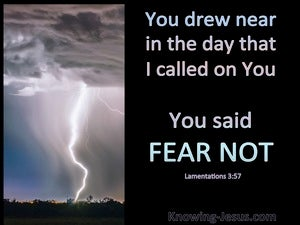 Lamentations 3:57 You Drew Near And Said Fear Not (black)