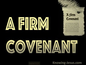 Daniel 9:27  A Firm Covenant black