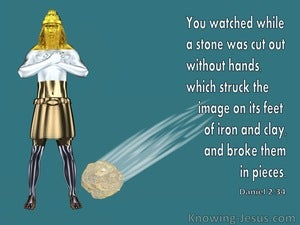 Daniel 2:34 You Watched While A Stone Was Cut Out Without Hands (white)