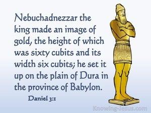 Daniel 3:1 Nebuchadnezzar The King Made A Golden Image (blue)