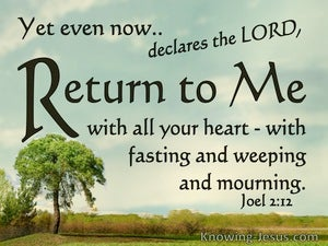 Joel 2:12 Return To Me WIth Fasting Weeping and Mourning (aqua)
