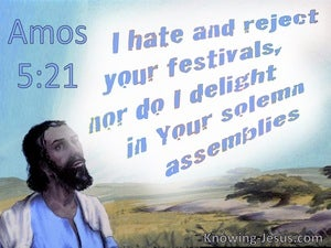 Amos 5:21 God Hates And Rejects Your Feasts And Solemn Assemblies (blue)