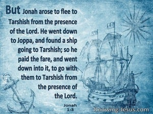 Jonah 1:3 Jonah Arose To Flee To Tarshish From The Presence Of The Lordblue