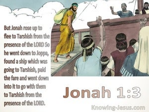 Jonah 1:3 Jonah rose up to flee to Tarshish (brown)