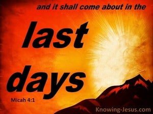 Micah 4:1 The Last Days orange