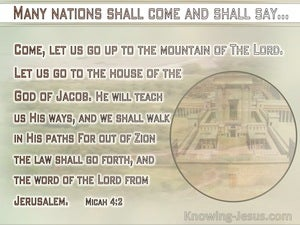 Micah 4:2 Come Let Us Go To The Mountain Of The Lord (sage)