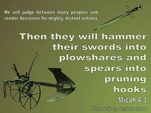 Micah 4:3 They Will Hammer Their Swords Into Plowshares and Spears Into Prunimg Hooks (green)