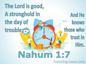 Nahum 1:7the Lord Is Good A Stronghold In The Day Of Trouble (aqua)
