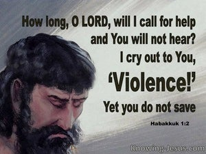Habakkuk 1:2 I Cry Our To You Violance (gray)
