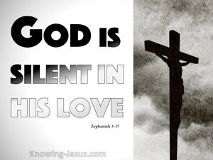 Zephaniah 3:17 God Is Silent In His Love gray