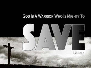 Zephaniah 3:17 The Lord Is Mighty To Save black