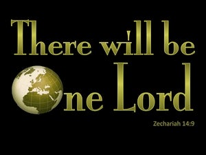 Zechariah 14:9 There WIll Be One Lord green