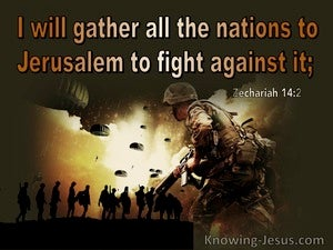 Zechariah 14:2 I Will Gather All Nations To Jerusalem To Fight Against It (orange)