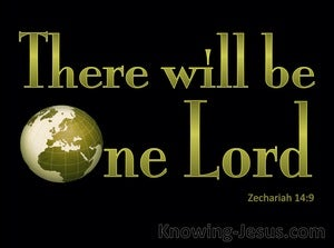 Zechariah 14:9 There Will Be One Lord (black)