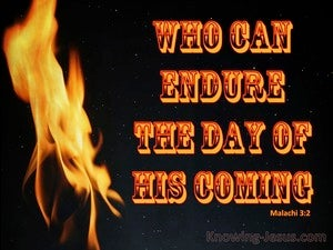 Malachi 3:2 Who Can Endure The Day Of His Coming (gold)