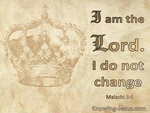 Malachi 3:6 I Am The Lord. I Do Not Change (windows)03:08