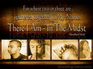 Matthew 18:20 When Two Or Three Are Gathered Together brown