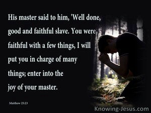 Matthew 25:23 Well Don Good And Faithful Slave black