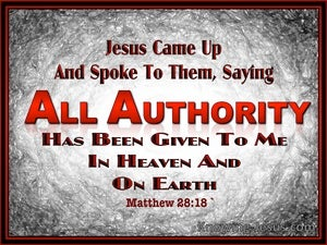 Matthew 28:18 All Authority Has Been Given black