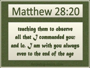 Matthew 28:20 : I Am With You Always green