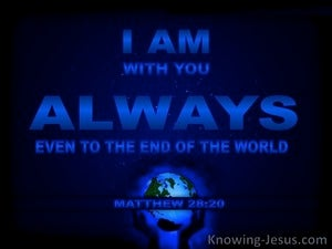 Matthew 28:20 I Am With You Always blue