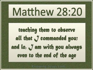 Matthew 28:20 I Am With You Always green