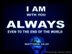 Matthew 28:20 I Am With You Always white