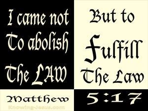 Matthew 5:17 Not To Abolish But To Fulfil The Law (black)