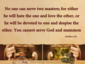 Matthew 6:24 No One Can Serve Two Masters beige