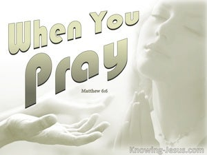 Matthew 6:6 When You Pray sage