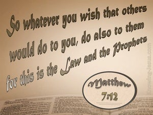 Matthew 7:12 Do Also To Others brown