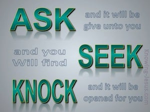 Matthew 7:7 Ask, Seek, Knock green