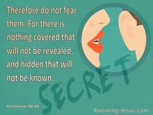 Matthew 10:26 Do Not Fear For Nothing Is Covered That Will Not Be Revealed (green)