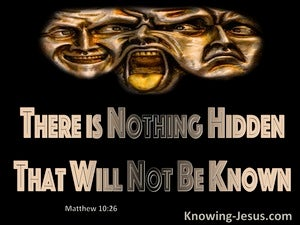 Matthew 10:26 Nothing Hidden That WIll Not Be Made Known (black)