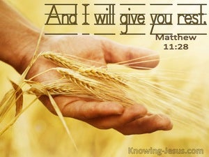 Matthew 11:28 And I Will Give You Rest (utmost)08:20