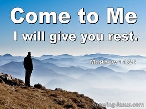 Matthew 11:28 Come To Me And I Will Give You Rest (white)