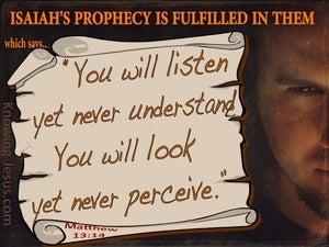 Matthew 13:14 Ever Hearing But Not Understanding (black)