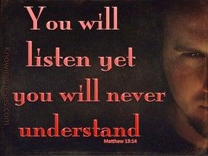 Matthew 13:14 Ever Hearing But Not Understanding (orange)