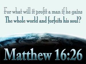 Matthew 16:26 What Will It Profit A Man (aqua)
