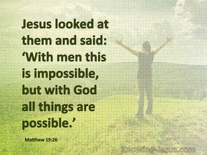 Matthew 19:26 With God All Things Are Possible (sage)