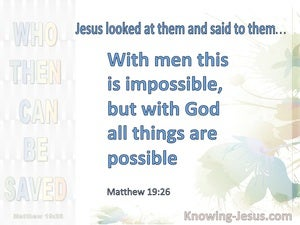 Matthew 19:26 With Man It is Impossible With God All Things Are Possible (blue)