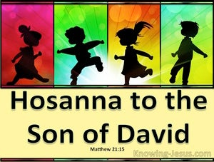 Matthew 21:15 Hosannah To The Son Of David (yellow)