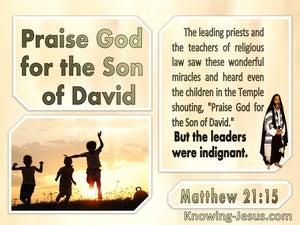 Matthew 21:15 Praise God For The Son Of David (windows)09:08