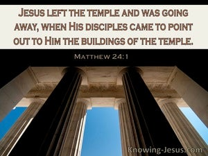 Matthew 24:1 Jesus Left The Temple And Was Going Away (windows)08:10
