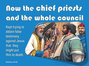 Matthew 26:59 The Chief Priests Were Trying To Obrain False Testimonies (white)