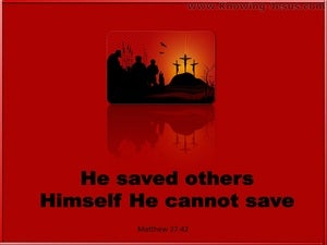 Matthew 27:42 He Saved Others (red)
