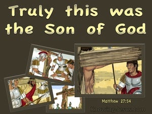 Matthew 27:54 Truly This Was The Son Of God (brown)