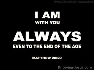 Matthew 28:20  I Am With You Always (black)
