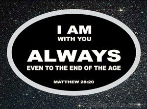 Matthew 28:20 I m With You Even To The End Of The Age (gray)
